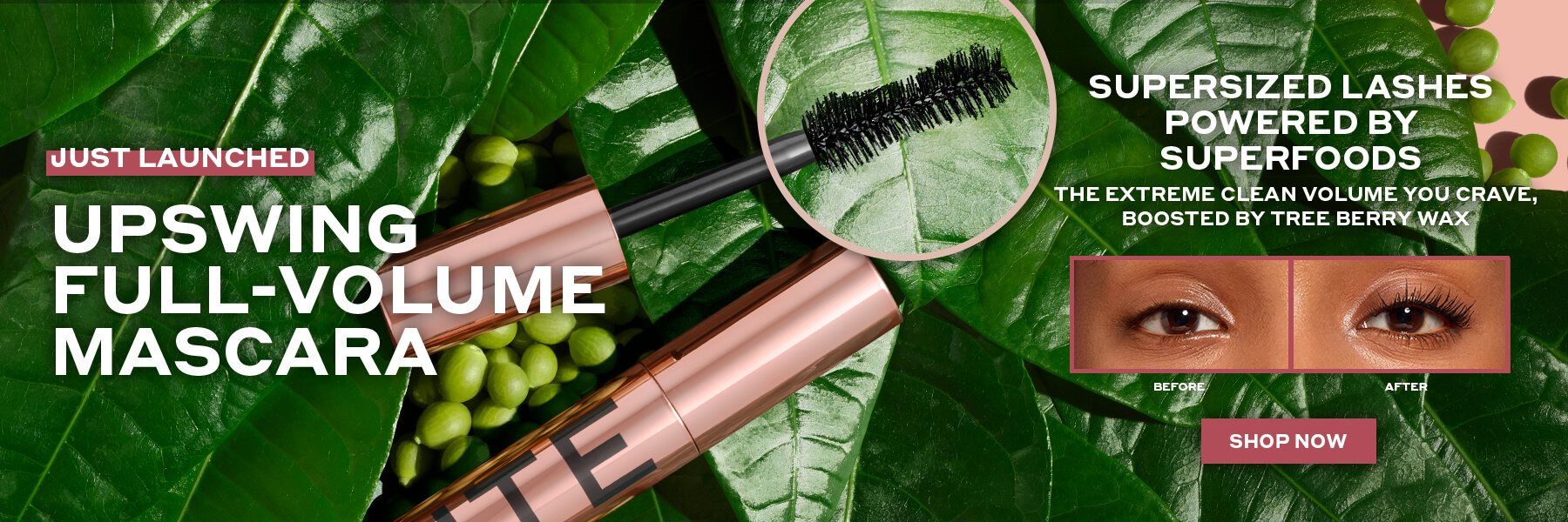 Just Launched! Upswing Full-Volume Mascara: Supersized lashes powered by superfoods. The extreme clean volume you crave, boosted by tree berry wax. Shop Now.